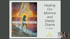 WOMB Wounds: Healing our Mother and Father Wounds