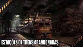 MUNDO URBEX ESTAÇÕES DE TRENS ABANDONADAS