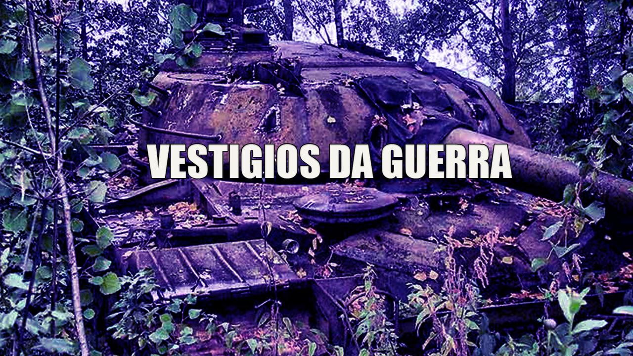 VESTÍGIOS DE GUERRAS