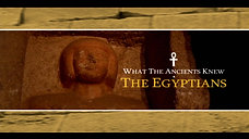 What the Ancients Knew - Egypt