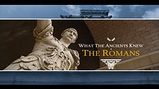 What the Ancients Knew - Rome
