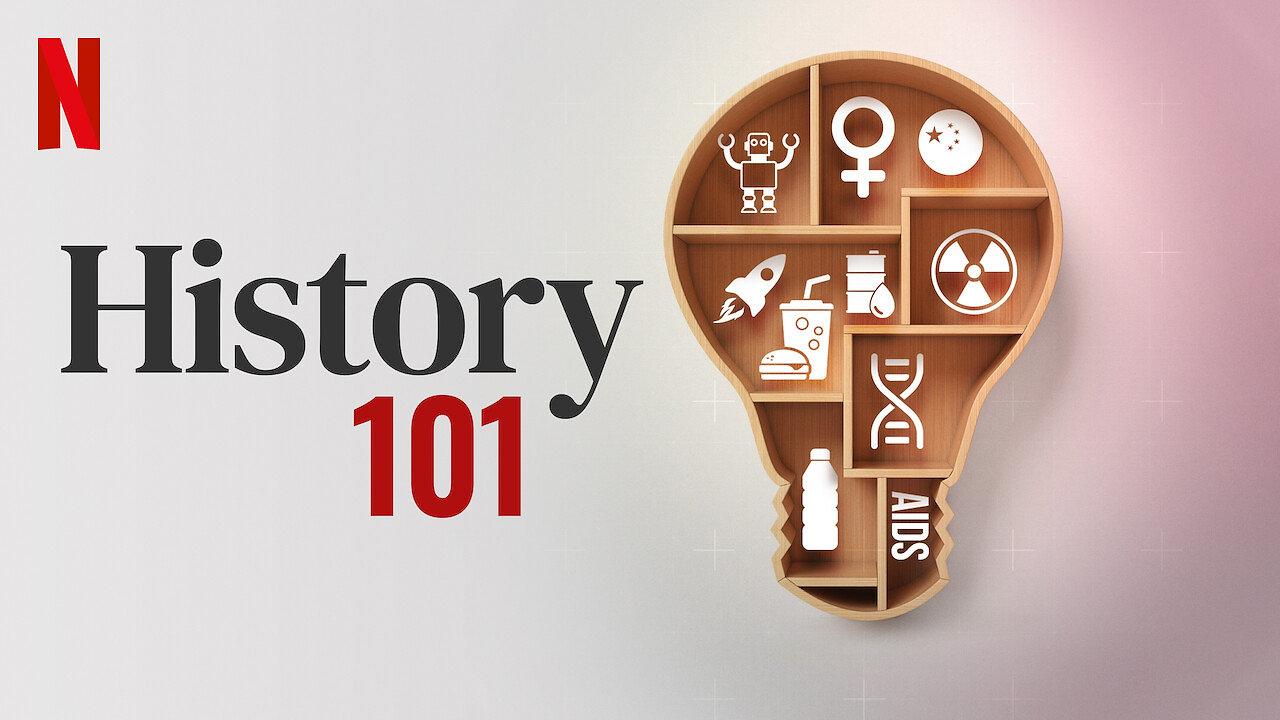 History 101 - Netflix
