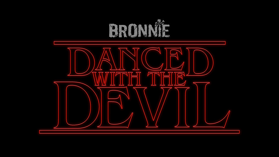Bronnie - Danced With The Devil
