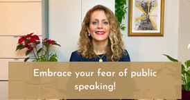 Embrace your fear of public speaking!