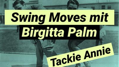 Swing Moves mit Birgitta Palm - Tackie Annie