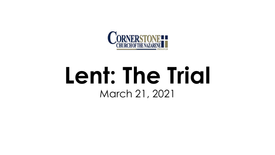 Lent: The Trial