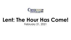 Lent: The Hour Has Come!