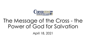 The Message of the Cross - the Power of God for Salvation
