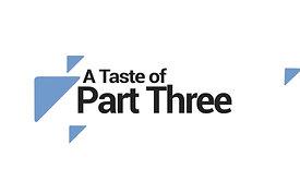 A Taste of Part Three