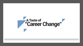 A Taste of Career Change Modules