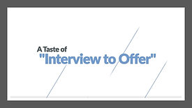 A Taste of Interview to Offer Modules
