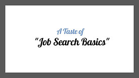 A Taste of Job Search Basics Modules