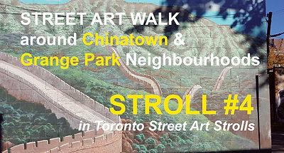 Street Art around Chinatown and Grange Park (STROLL 4 in Toronto Street Art Strolls by Nathalie Prezeau)