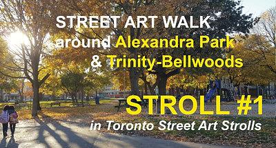 Street Art around Alexandra Park (STROLL 1 in Toronto Street Art Strolls by Nathalie Prezeau)