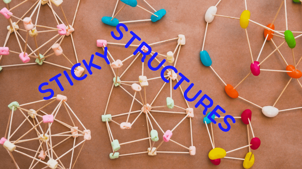 STICKY STRUCTURES