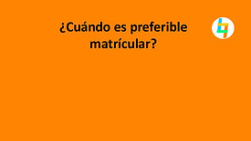 ¿Cuándo es preferible matrícular?
