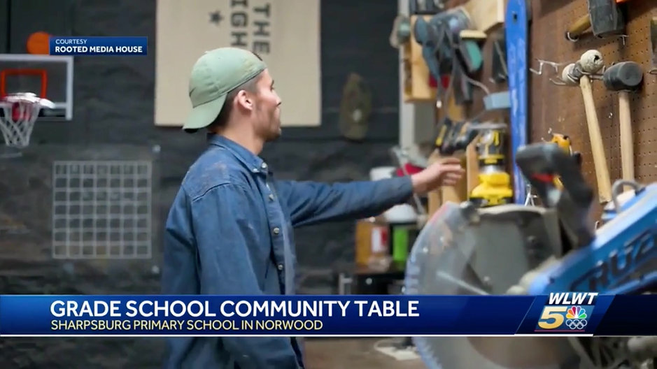 WLWT 5 - BUILDING CLASSROOMS AND COMMUNITIES ONE TABLE AT A TIME