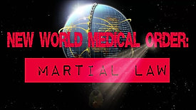 New World Medical Order - Martial Law