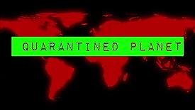 Quarantined Planet