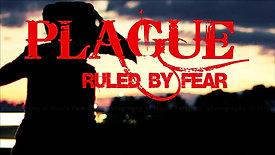 PLAGUE - RULED BY FEAR