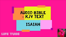 Isaiah - KJV Audio Bible with written text