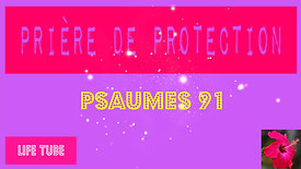 PRIÈRE DE PROTECTION - PSAUMES 91
