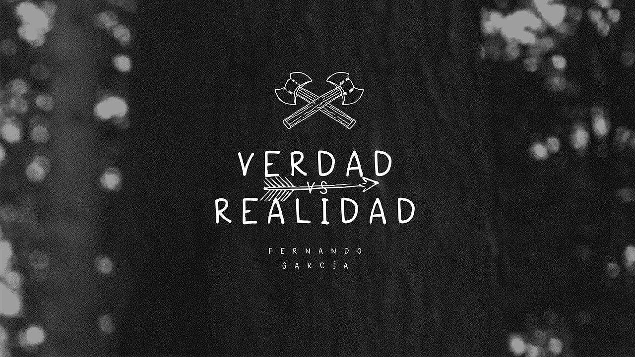 VERDAD VS REALIDAD