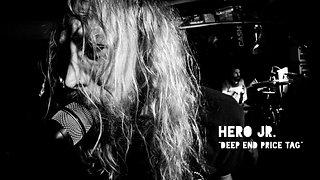 Hero Jr. - Deep End Price Tag