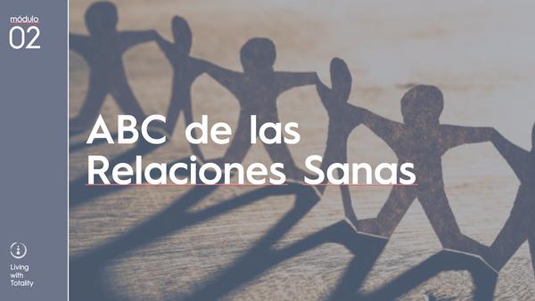 """ABC de las Relaciones Sanas - Módulo 2 - """"Me Falta, Dame Espacio"""". Un acercamiento a las heridas de Abandono e Invasión"""