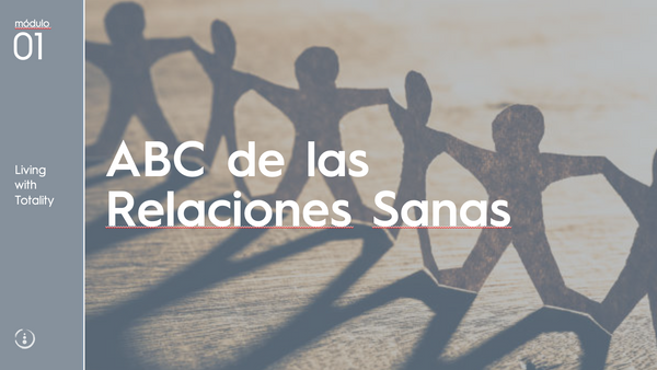 ABC de las Relaciones Sanas - Módulo 1 - Protección y Vulnerabilidad