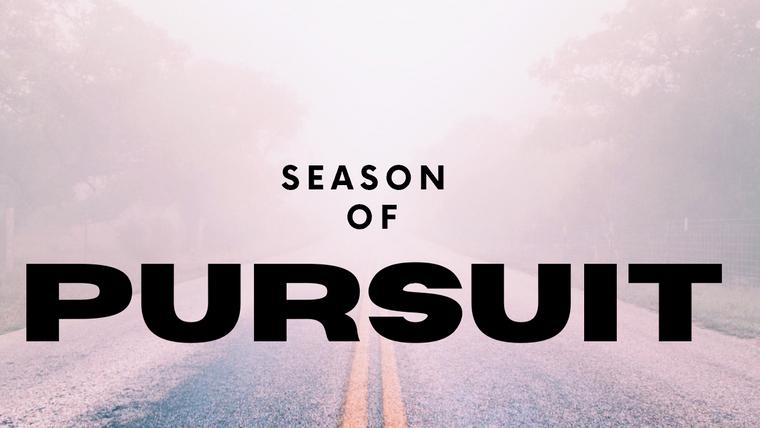 The Season of Pursuit
