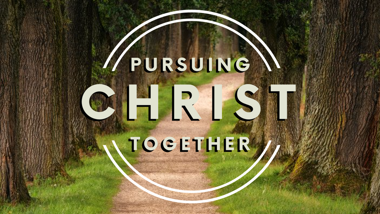 Pursuing Christ Together