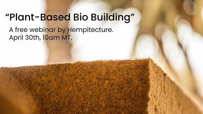 Plant-Based Bio-Building
