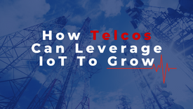 How Telcos Can Leverage IoT