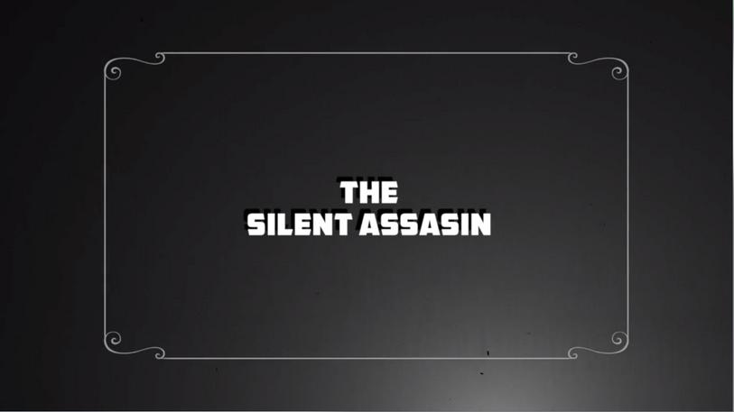 The Silent Assassin