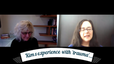 Kim's experience with trauma