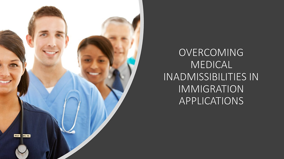 Overcoming Medical Inadmissibilities in Immigration Applications