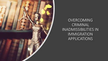 Overcoming Criminal Inadmissibilities