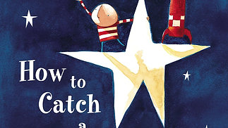 "Storytime: ""How to Catch a Star"""
