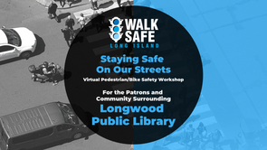Staying Safe on Our Streets - Longwood