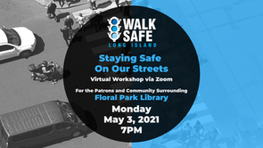 Staying Safe on Our Streets - Floral Park