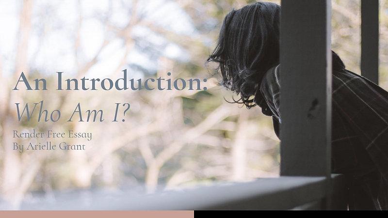 Essay I - An Introduction: Who Am I?