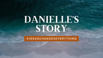Danielle's Story
