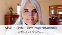 Impermanence: What to Remember, Video 9 of 9