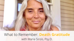 Death Gratitude: What to Remember, Video 18 of 18