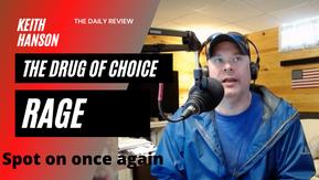 05APR2021 - DR - Seg 4 - The Drug Called Rage
