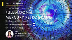 Cosmic Meditation Series 2021 Part 1: Full Moon & Mercury Retrograde