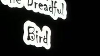 Dreadful Bird Entrance 2018