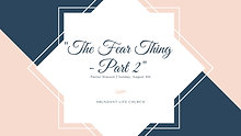 """08-09-20 """"The Fear Thing"""" - Part 2 ; Pastor Wasson Sunday Morning"""