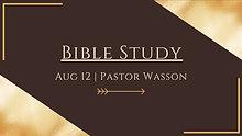 08-13-20 Pastor Wasson - Wednesday Night